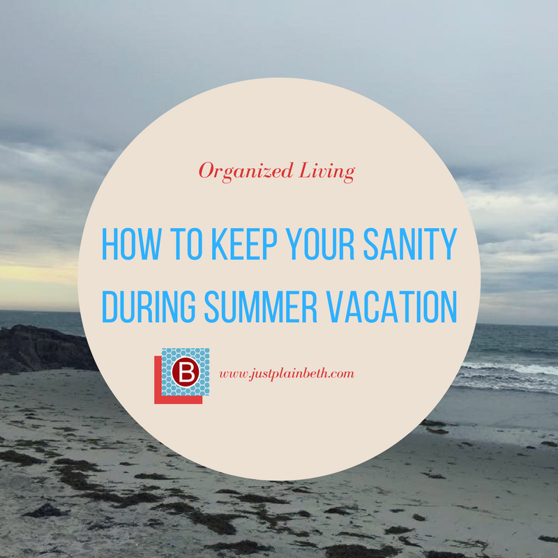 Keep Your Sanity During Summer Vacation