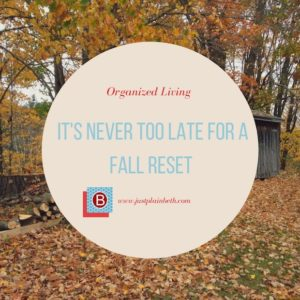 It's Never Too Late for a Fall Reset