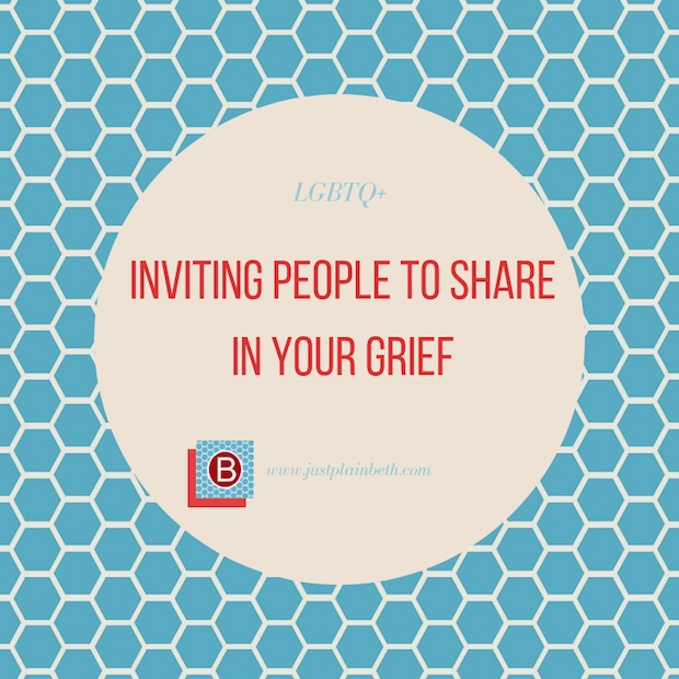 Invite People to Share Your Grief