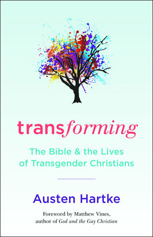 Image is the cover of Transforming: The Bible & The Lives of Transgender Christians
